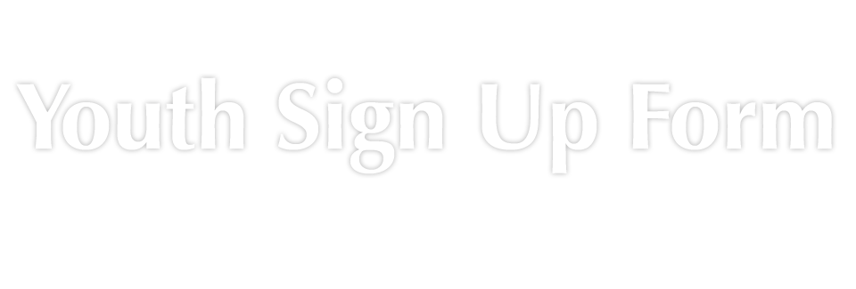 Youth Sign Up Form